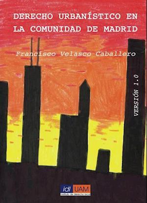 Derecho urbanistico en la Comunidad de Madrid
