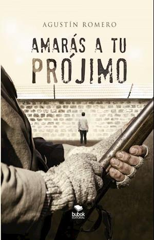Amarás a tu prójimo af Agustín Encinas Romero