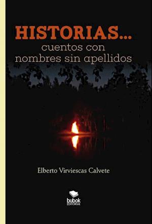 HISTORIAS. CUENTOS CON NOMBRES SIN APELLIDOS af Elberto Virviescas