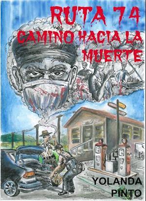 RUTA 74 CAMINO HACIA LA MUERTE af Yolanda Pinto