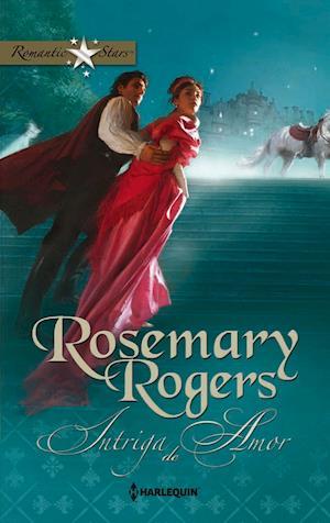 Intriga de amor af Rosemary Rogers