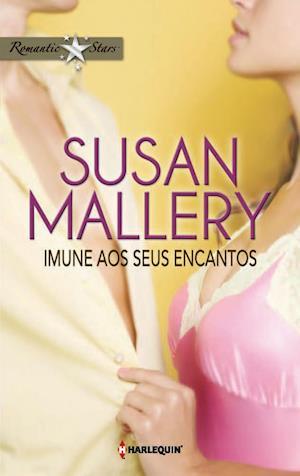 Imune aos seus encantos af Susan Mallery