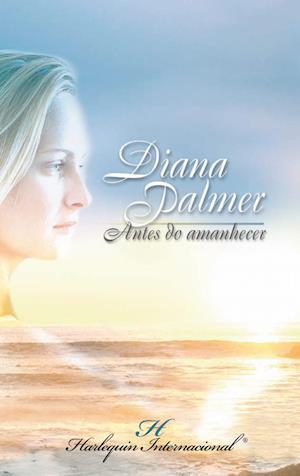Antes do amanhecer af Diana Palmer