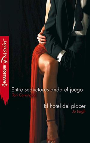 Entre seductores anda el juego - El hotel del placer
