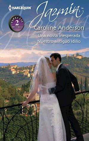Una novia inesperada - Nuestro antiguo idilio af Caroline Anderson