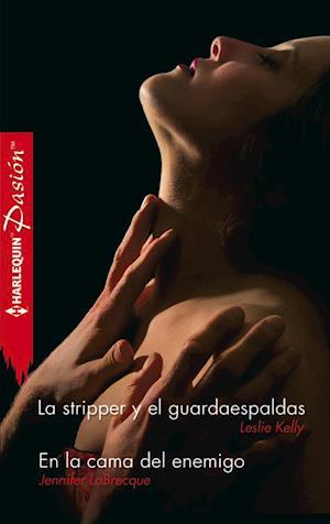 La stripper y el guardaespaldas/En la cama del enemigo