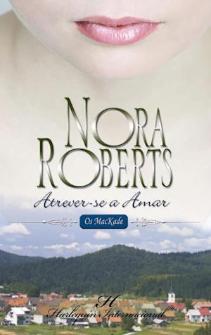 Atrever-Se a amar af Nora Roberts