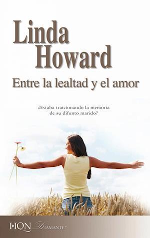 Entre la lealtad y el amor af Linda Howard
