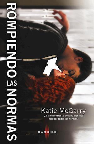 Rompiendo las normas af Katie McGarry