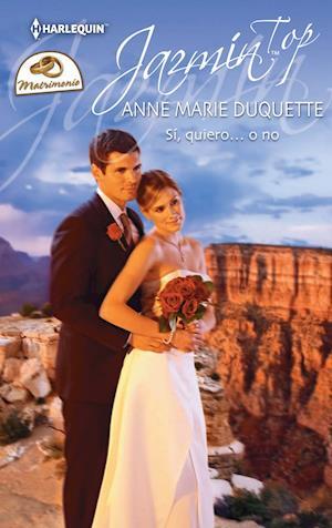 Sí, quiero… O no af Anne Marie Duquette