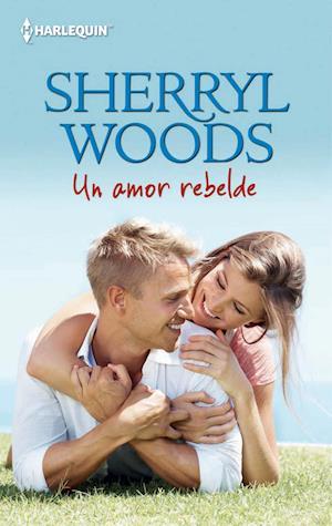 Un amor rebelde af Sherryl Woods