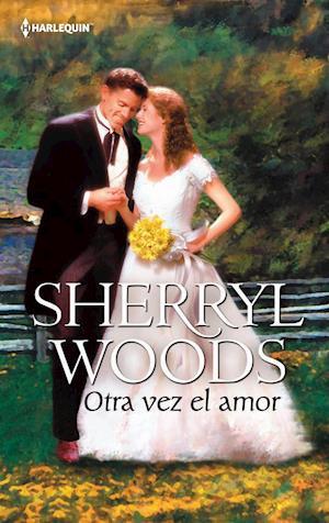 Otra vez el amor af Sherryl Woods
