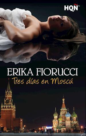 Tres días en Moscú af Erika Fiorucci