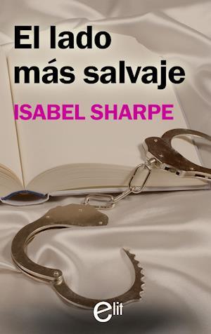 El lado más salvaje af Isabel Sharpe