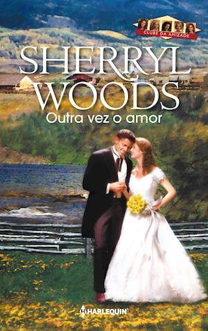 Outra vez o amor af Sherryl Woods