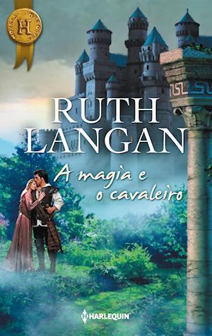 A magia e o cavaleiro af Ruth Langan