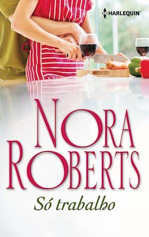 Só trabalho af Nora Roberts
