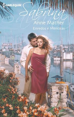 Enredos e mentiras af Anne Mather