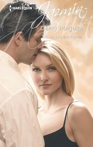 Sin dejar de amarte af Darcy Maguire