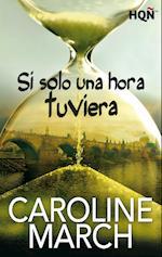 Si solo una hora tuviera af Caroline March
