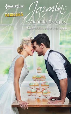 Caléndulas para una boda af Michelle Douglas