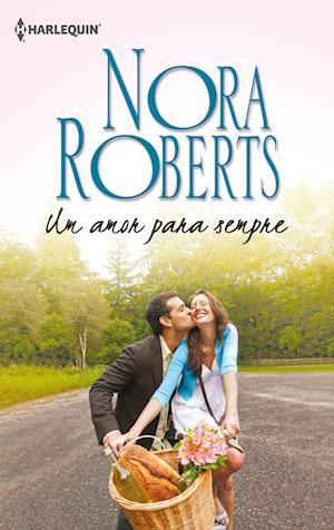 Um amor para sempre af Nora Roberts