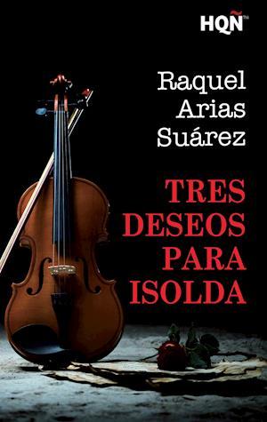 Tres deseos para Isolda (Finalista III Premio Digital) af Raquel Arias