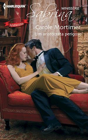 Um aristocrata perigoso af Carole Mortimer, Carole Mortimer
