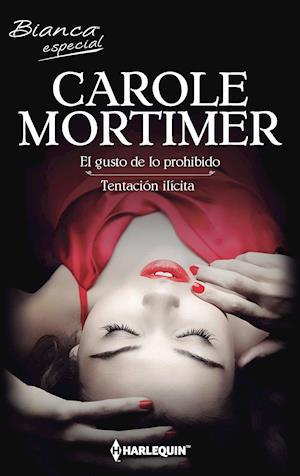 El gusto de lo prohibido - Tentación ilícita af Carole Mortimer, Carole Mortimer
