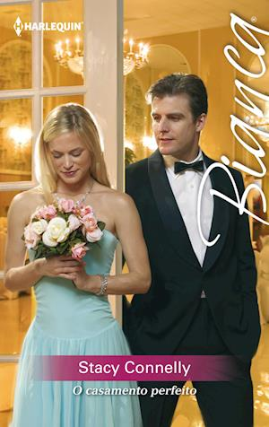 O casamento perfeito af Stacy Connelly