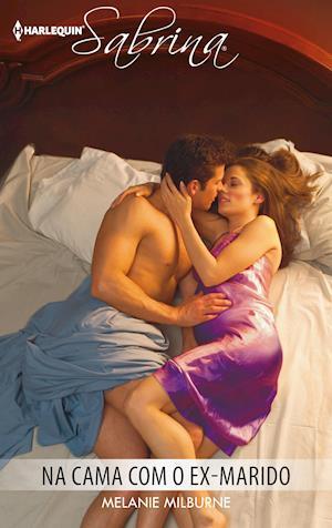 Na cama com o ex-marido af Melanie Milburne