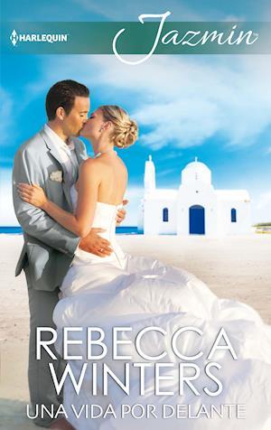 Una vida por delante af Rebecca Winters