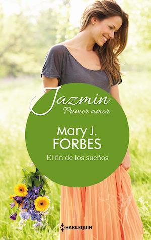 El fin de los sueños af Mary J. Forbes
