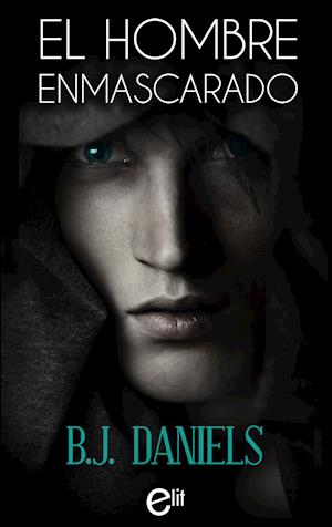El hombre enmascarado af B.J. Daniels