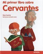 Mi primer libro sobre Cervantes/ My First Book about Cervantes