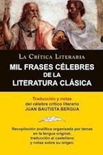 Mil Frases Celebres de la Literatura Clasica. La Critica Literaria. Traducido y Anotado Por Juan B. Bergua.