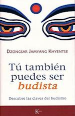 Tu tambien puedes ser budista/ What Makes You Not a Buddist