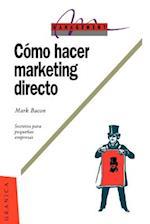Como Hacer Marketing Directo (Management Granica)