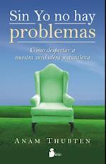 Sin Yo No Hay Problemas af Anam Thubten