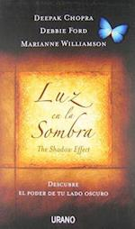 Luz en la Sombra, The Shadow Effect