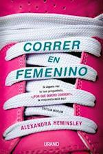 Correr en Femenino af Alexandra Heminsley