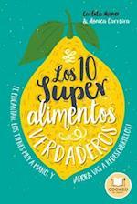 Los 10 superalimentos verdaderos/ The 10 Essential Superfoods