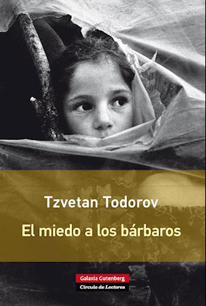 El miedo a los bárbaros af Tzvetan Todorov