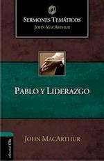 Pablo y Liderazgo (Sermones Tematicos MacArthur)