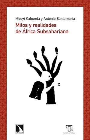 Mitos y realidades de África Subsahariana af Mbuyi Kabunda, Antonio Santamaría