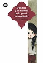 Candela y el misterio de la puerta entreabierta (Jovenes Lectores)