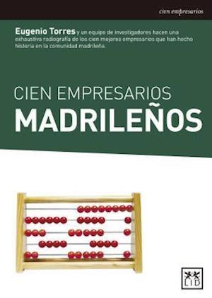 Bog, paperback Cien empresarios madrileños/ One hundred Madrid entrepreneurs af Eugenio Torres