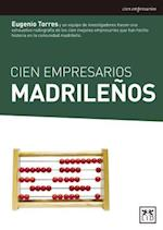 Cien Empresarios Madrilenos (Historia Empresarial)