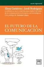 El futuro de la comunicacion / The Future of Communication af Elena Gutiérrez