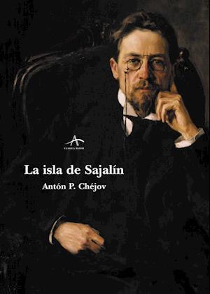 La isla de Sajalín af Anton P. Chejov